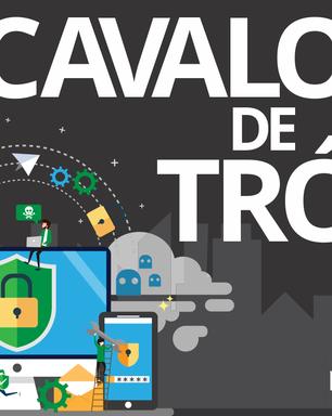 Por que o malware - Cavalo de Tróia - é tão temido?