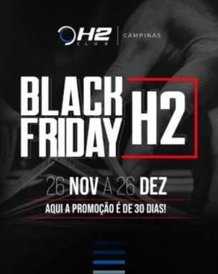 Promoção 'Black Friday' é novidade do fim de ano do H2 Club Campinas