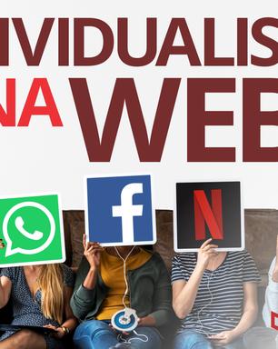 Era do Individualismo nas redes sociais