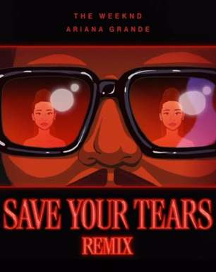 The Weeknd repete parceria com Ariana Grande para o remix de 'Save Your Tears'