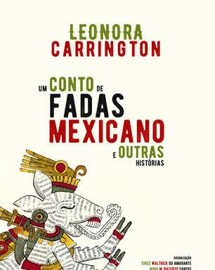 Livro reúne melhores contos surrealistas de Leonora Carrington