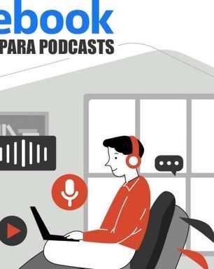 PODCAST: Facebook com aba para podcasts, fim do hit Brown Sugar e muito mais