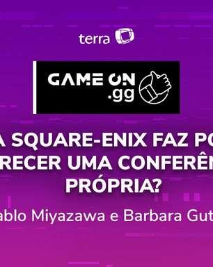 ON.GG E3 2021: A Square-Enix faz por merecer uma conferência própria?