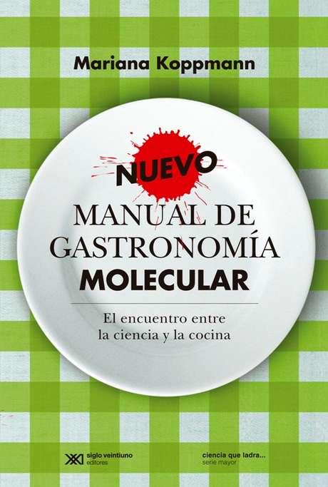 Nuevo manual de gastronom a molecular de mariana koppmann for Libros de cocina molecular
