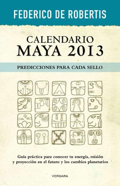 """""""Calendario Maya 2013"""", de Federico De Robertis"""
