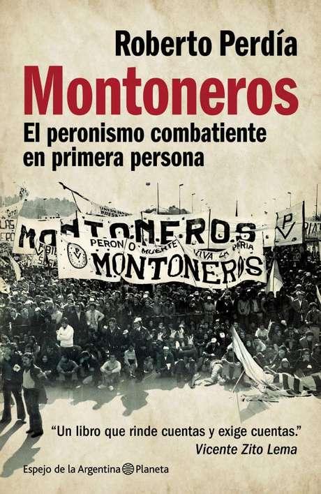 """<p>""""Montoneros"""", de Roberto Perdía</p>"""