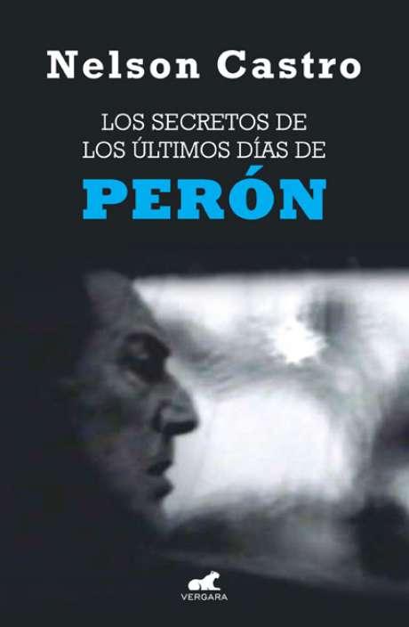 """<p>""""Los últimos días de Perón"""", de Nelson Castro</p>"""