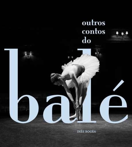"""Segundo a Livraria Cultura """"Outros contos do balé"""", de Inês Bogéa, é o livro mais vendido no Brasil"""