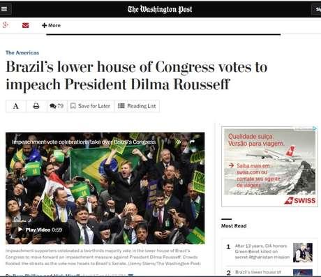 O americano The Whashington Post destina a sua manchete à aprovação do impeachment de Dilma pela Câmara de Deputados brasileira