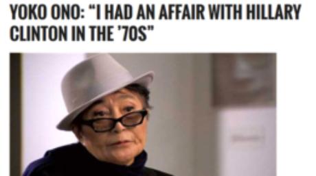Segundo o World News Daily, Yoko teria admitido um romance com Hillary Clinton