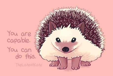 Você é capaz. Você pode fazer isso