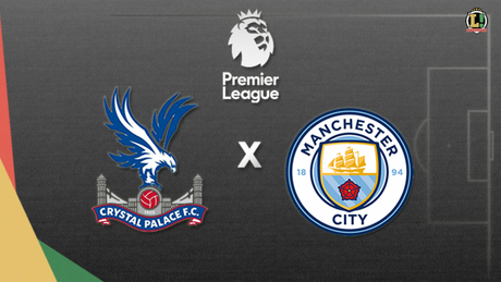 Eagles recebem os Citizens no Selhurst Park (Arte: LANCE!)