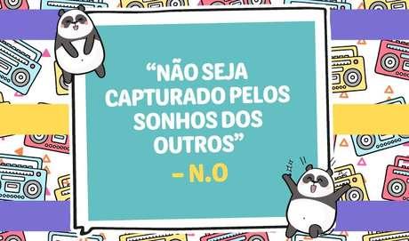 """""""Não seja capturado pelos sonhos dos outros"""" – N.O - Imagem: todateen"""