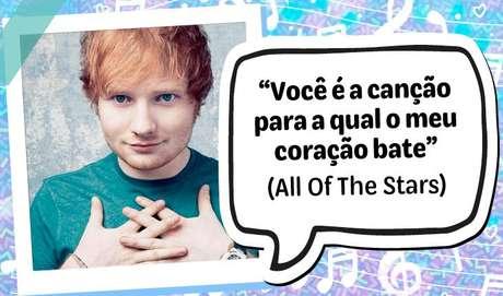 """""""Você é a canção para a qual o meu coração bate"""", All Of The Stars"""