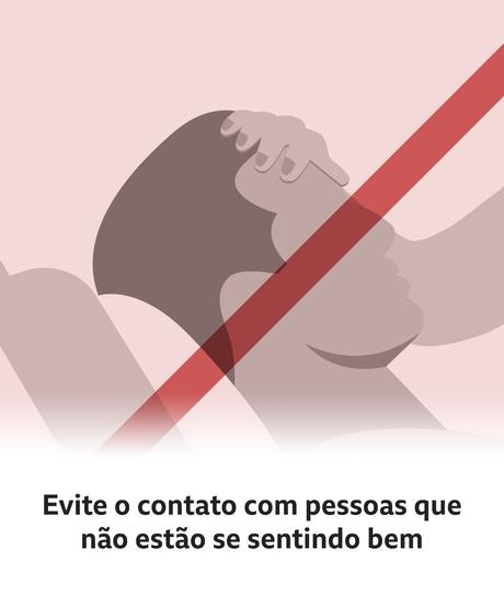 Texto diz: Evite o contato com pessoas que não estão se sentindo bem