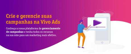 A Vivo Ads lança sua plataforma online no modelo autosserviço, permitindo que qualquer empresa do Brasil veicule campanhas na plataforma, que tem potencial para alcançar mais de 50 milhões de consumidores