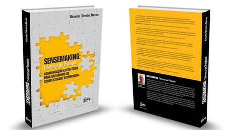 No livro 'Sensemaking: Liderança por Propósito', Ricardo Oliveira Nevesgarante que não há mais espaço no mundo atual para organizações e pessoas que não saibam o sentido das funções que desempenham em sua carreira.