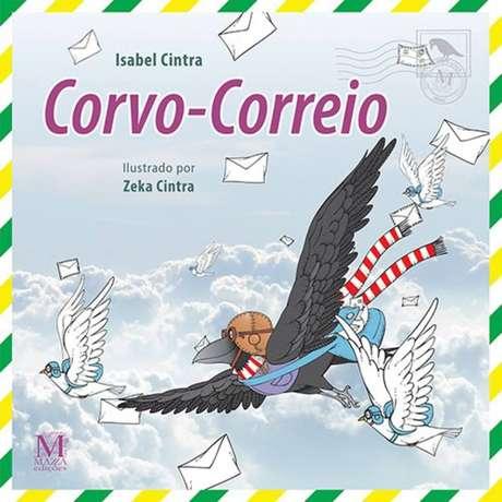 O livro infantil 'Corvo-Correio', de Isabel Cintra