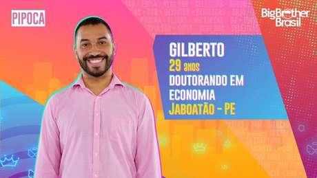Gilberto - Pipoca - O pernambucano Gilberto tem 29 anos e é doutorando em economia.