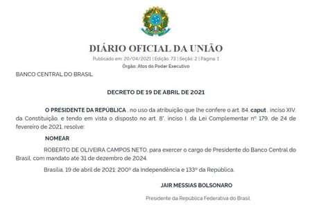 Nomeação de Campos Neto para mais três anos à frente do Banco Central foi publicada no Diário Oficial desta terça-feira, 20.