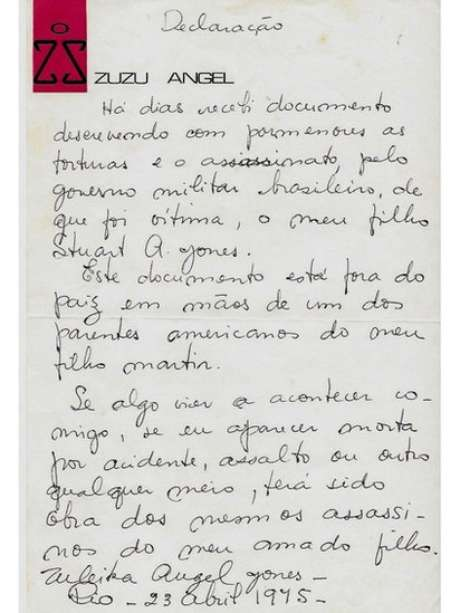 Temendo pelo pior, Zuzu Angel escreveu dezenas de bilhetes e os confiou a artistas e intelectuais, como o compositor Chico Buarque, o jornalista Zuenir Ventura e o dramaturgo Paulo Pontes. Em alguns, acrescentou a lápis: 'Esteja certo que não estou vendo fantasmas'