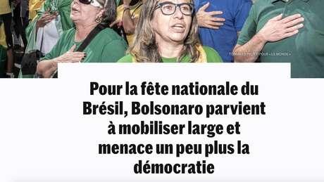 Le Monde destacou: 'Para o dia nacional do Brasil, Bolsonaro consegue mobilizar amplamente e ameaça um pouco mais a democracia'