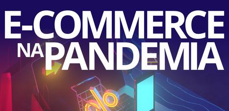 Com pandemia,as vendas no e-commerce tiveram efeito positivo