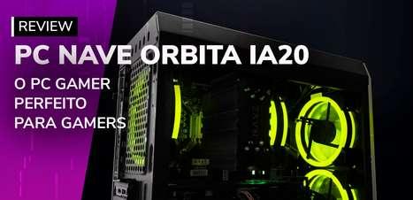 REVIEW: NAVE Orbita IA20, o PC Gamer perfeito para qualquer lançamento