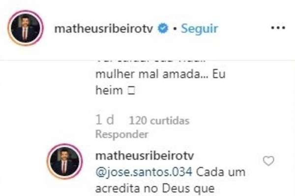 Resposta do jornalistaMatheus Ribeiro a um internauta no perfiloficial no Instagram.