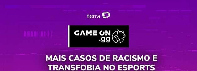ON.GG: Racismo e transfobia nos esports
