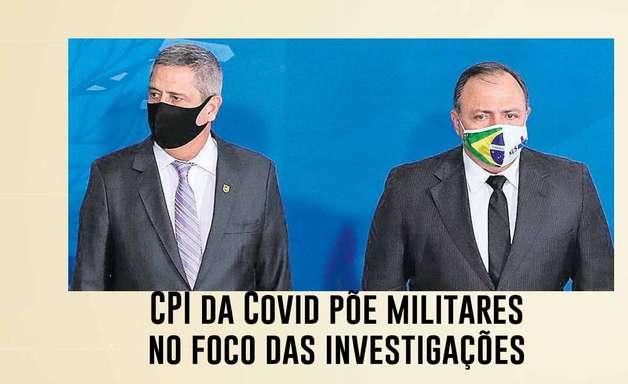 CPI da Covid põe militares no foco das investigações