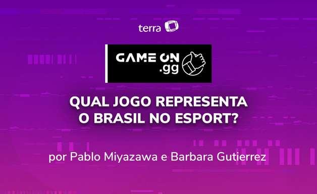 ON.GG: Qual jogo representa o Brasil no esport?