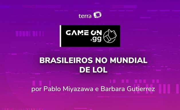 ON.GG: Brasileiros no Mundial de LOL