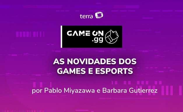 ON.GG: As notícias de games e esports da semana