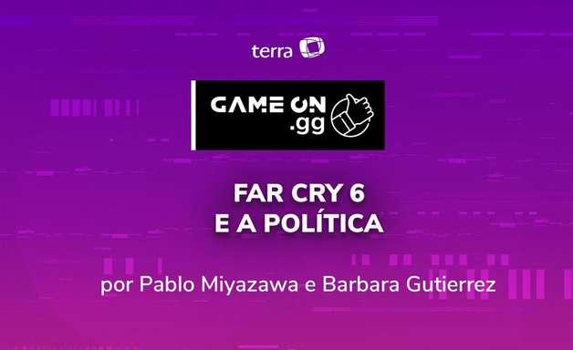 ON.GG: Far Cry 6 e a política nos games