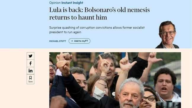 Em artigo de opinião, Michael Stott, editor de América Latina do FT, diz que 'Lula está de volta: a antiga nêmesis de Bolsonaro volta para assombrá-lo'
