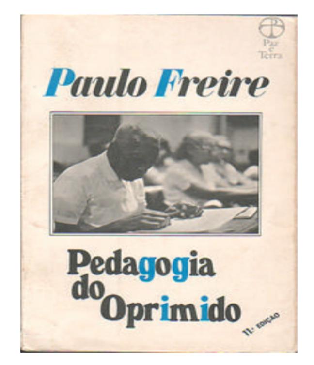 """Principal obra de Freire, """"Pedagogia do Oprimido"""" foi escrito em 1968, mas só foi publicado no Brasil anos depois, em 1974"""