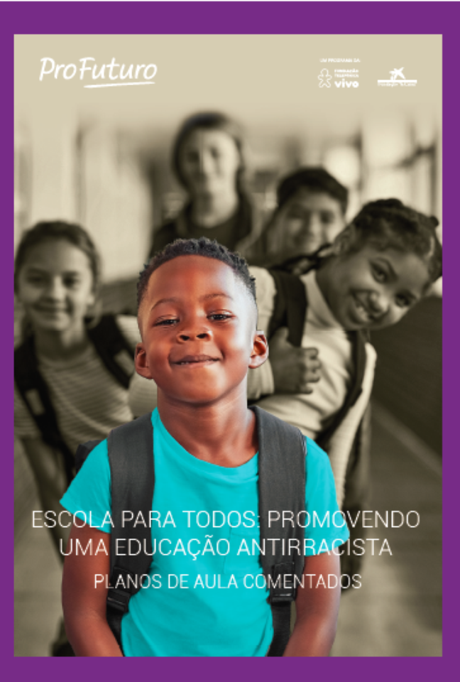"""A Fundação Telefônica Vivo acaba de lançar o livro """"Escola para Todos: promovendo uma educação antirracista"""""""