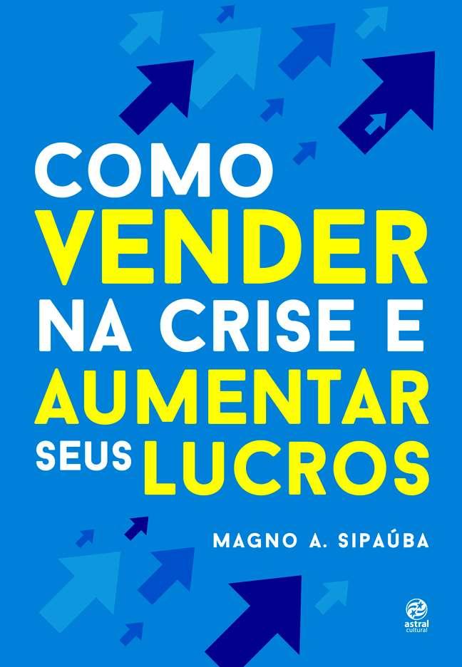 Livro: Como vender na crise e aumentar seus lucros