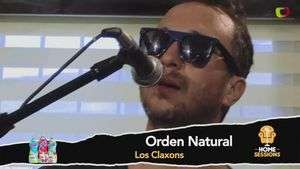 Home Sessions y Los Claxons: Orden Natural